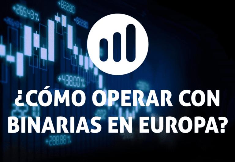 Cómo operar con opciones binarias desde Europa